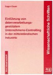 Einführung von datenverarbeitungsgestütztem Unternehmens-Controlling in der mittelständischen Industrie