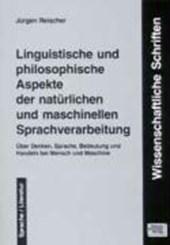 Linguistische und philosophische Aspekte der natürlichen und maschinellen Sprachverarbeitung