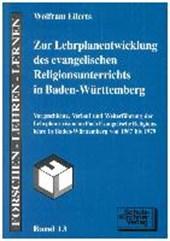 Zur Lehrplanentwicklung des evangelischen Religionsunterrichts in Baden-Württemberg