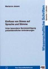 Einfluss von Stress auf Sprache und Stimme