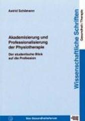 Akademisierung und Professionalisierung der Physiotherapie