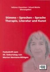 Stimme - Sprechen - Sprache. Therapie, Literatur und Kunst