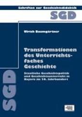 Transformationen des Unterrichtsfaches Geschichte