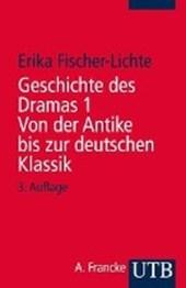 Geschichte des Dramas I. Von der Antike bis zur deutschen Klassik
