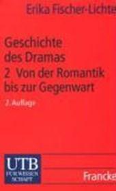 Geschichte des Dramas 2. Von der Romantik bis zur Gegenwart