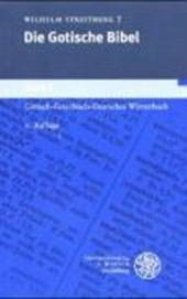 Gotische Bibel 2. Gotisch - Griechisch - Deutsches Wörterbuch