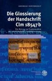 Die Glossierung der Handschrift Clm 18547b