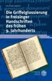 Die Griffelglossierung in Freisinger Handschriften des frühen 9. Jahrhunderts