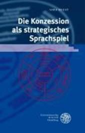 Die Konzession als strategisches Sprachspiel