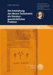 Die Entstehung des Neuen Testaments als literaturgeschichtliches Problem