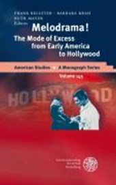 Melodrama! The Mode of Excess from Early America to Hollywood