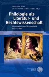 Philologie als Literatur- und Rechtswissenschaft