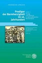 Prediger der Barmherzigkeit im 16. Jahrhundert 01. Predigt und Diakonie in südwestdeutschen Reichsstädten