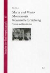 Maria und Mario Montessoris Kosmische Erziehung
