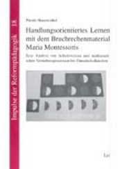 Handlungsorientiertes Lernen mit dem Bruchrechenmaterial Maria Montessoris