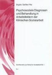 Psychosoziale Diagnosen und Behandlung in Arbeitsfeldern der Klinischen Sozialarbeit