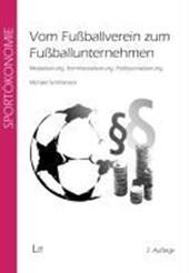 Vom Fußballverein zum Fußballunternehmen
