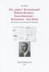 """Der """"andere"""" Kirchenkampf: Wilhelm Boudriot - Deutschnationale - Reformierte - Karl Barth"""