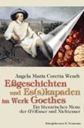 Eßgeschichten und Es(s)kapaden im Werk Goethes