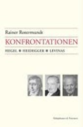 Konfrontationen: Hegel, Heidegger, Levinas
