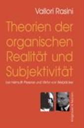 Theorien der organischen Realität und Subjektivität