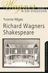Richard Wagners Shakespeare | Yvonne Nilges |