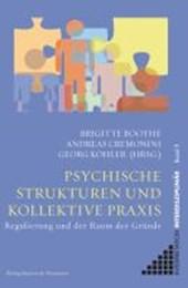 Psychische Strukturen und kollektive Praxis
