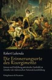 Die Erinnerungsorte des Risorgimento