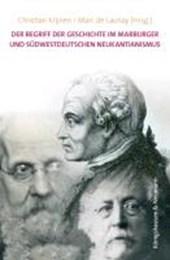 Der Begriff der Geschichte im Marburger und südwestdeutschen Neukantianismus