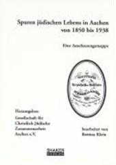 Spuren jüdischen Lebens in Aachen 1850 bis