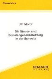 Die Steuer- und Sozialabgabenbelastung in der Schweiz