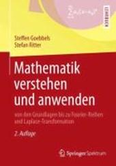 Mathematik verstehen und anwenden - von den Grundlagen bis zu Fourier-Reihen und Laplace-Transformation