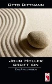 John Holler greift ein