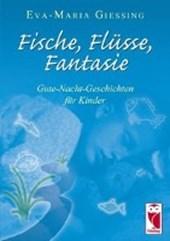 Fische, Flüsse, Fantasie