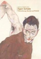 Egon Schiele: Wahrnehmung, Identität und Weltbild