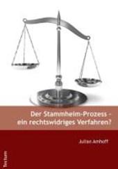 Der Stammheim-Prozess - ein rechtswidriges Verfahren?