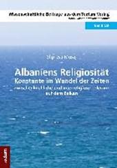 Albaniens Religiosität - Konstante im Wandel der Zeiten