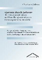 """""""Lernen durch Lehren"""" für einen produktions- und handlungsorientierten Fremdsprachenunterricht"""