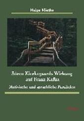 Sören Kierkegaards Wirkung auf Franz Kafka