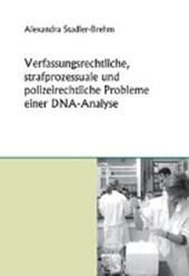 Verfassungsrechtliche, strafprozessuale und polizeirechtliche Probleme einer DNA-Analyse