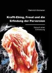 Krafft-Ebing, Freud und die Erfindung der Perversion