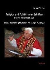 Religion und Politik in den Schriften Papst Benedikt XVI.