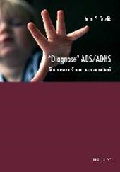 """""""Diagnose"""" ADS/ADHS: Sind unsere Kinder noch zu retten?"""