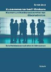 Zusammenarbeit fördern - Kommunikationsbarrieren überwinden