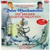 Rales Musikmärchen - präsentiert von Rolf Zuckowski: Die Bremer Stadtmusikanten