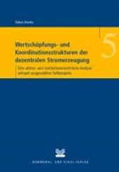 Wertschöpfungs- und Koordinationsstrukturen der dezentralen Stromerzeugung