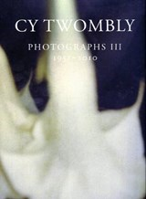 Cy Twombly: Photographs III 1951 - 2010 | Cy Twombly |