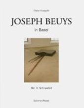 Joseph Beuys in Basel - Bd.3: Schneefall