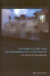 Unterwegs mit der Transsibirischen Eisenbahn