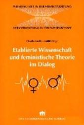 Etablierte Wissenschaft und feministische Theorie im Dialog